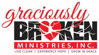 Graciously Broken Ministries, Inc<br />live clean   Experience Hope   grow in grace